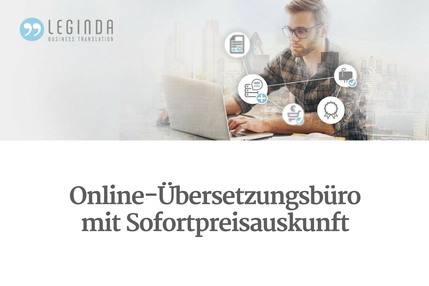 Leginda Online übersetzungsbüro Mit Sofortpreisauskunft